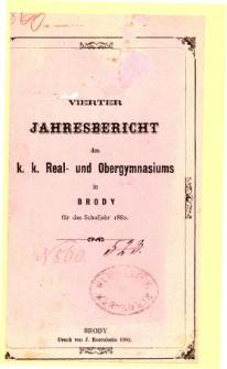 Jahresbericht des K. K. Real und Ober-Gymnasiums in Brody fur das schuljahr 1882