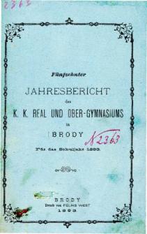 Jahresbericht des K. K. Real und Ober-Gymnasiums in Brody fur das schuljahr 1883