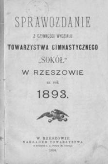 """Sprawozdanie z czynności Wydziału Towarzystwa Gimnastycznego """"Sokół"""" w Rzeszowie za rok 1893"""