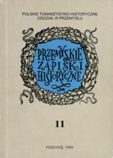 Przemyskie Zapiski Historyczne : studia i materiały poświęcone historii Polski Południowo-Wschodniej. 1998, R. 11