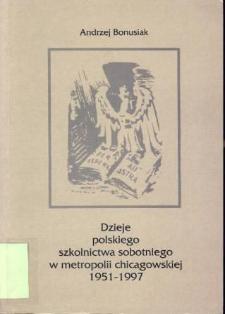 Dzieje polskiego szkolnictwa sobotniego w metropolii chicagowskiej 1951-1997
