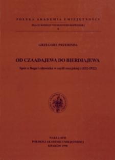 Od Czaadajewa do Bierdiajewa : spór o Boga i człowieka w myśli rosyjskiej (1832-1922)