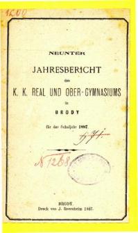 Jahresbericht des K. K. Real und Ober-Gymnasiums in Brody fur das schuljahr 1887