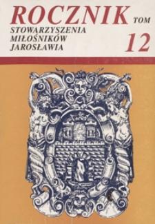Rocznik Stowarzyszenia Miłośników Jarosławia. 1986-1993, R. 12