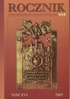Rocznik Stowarzyszenia Miłośników Jarosławia. 2005, R. 16