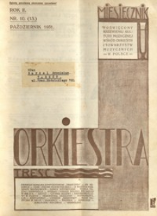 Orkiestra : miesięcznik poświęcony krzewieniu kultury muzycznej wśród orkiestr i towarzystw muzycznych w Polsce. 1931, R. 2, nr 10 (październik)