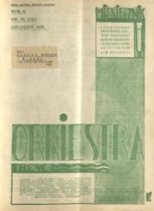 Orkiestra : miesięcznik poświęcony krzewieniu kultury muzycznej wśród orkiestr i towarzystw muzycznych w Polsce. 1931, R. 2, nr 12 (grudzień)