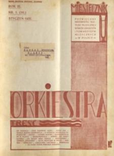 Orkiestra : miesięcznik poświęcony krzewieniu kultury muzycznej wśród orkiestr i towarzystw muzycznych w Polsce. 1932, R. 3, nr 1 (styczeń)
