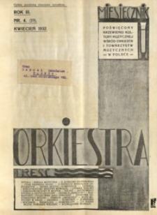 Orkiestra : miesięcznik poświęcony krzewieniu kultury muzycznej wśród orkiestr i towarzystw muzycznych w Polsce. 1932, R. 3, nr 4 (kwiecień)