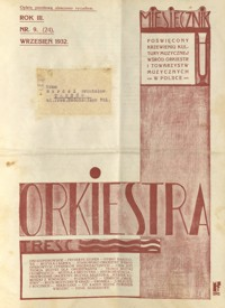 Orkiestra : miesięcznik poświęcony krzewieniu kultury muzycznej wśród orkiestr i towarzystw muzycznych w Polsce. 1932, R. 3, nr 9 (wrzesień)