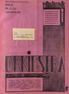 Orkiestra : miesięcznik poświęcony krzewieniu kultury muzycznej wśród orkiestr i towarzystw muzycznych w Polsce. 1932, R. 3, nr 11 (listopad)