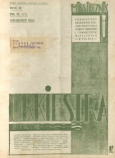 Orkiestra : miesięcznik poświęcony krzewieniu kultury muzycznej wśród orkiestr i towarzystw muzycznych w Polsce. 1932, R. 3, nr 12 (grudzień)