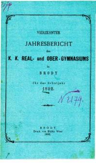 Jahresbericht des K. K. Real und Ober-Gymnasiums in Brody fur das schuljahr 1892