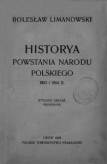 Historya powstania narodu polskiego 1863 i 1864 r.