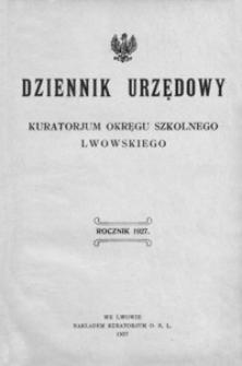 Dziennik Urzędowy Kuratorjum Okręgu Szkolnego Lwowskiego. 1927, R. 31, nr 1-12