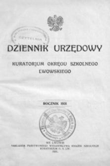 Dziennik Urzędowy Kuratorjum Okręgu Szkolnego Lwowskiego. 1931, R. 35, nr 1-12