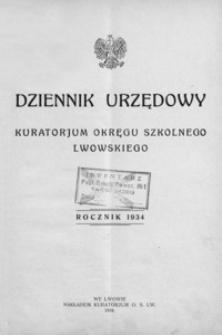Dziennik Urzędowy Kuratorjum Okręgu Szkolnego Lwowskiego. 1934, R. 38, nr 1-12