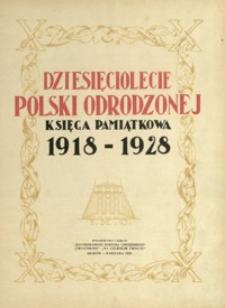 Dziesięciolecie Polski Odrodzonej : księga pamiątkowa 1918-1928
