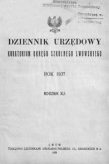 Dziennik Urzędowy Kuratorium Okręgu Szkolnego Lwowskiego. 1937, R. 41, nr 1-12