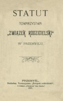 """Statut Towarzystwa """"Związek rodzicielski"""" w Przemyślu"""