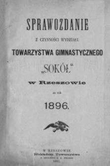 """Sprawozdanie z czynności Wydziału Towarzystwa Gimnastycznego """"Sokół"""" w Rzeszowie za rok 1896"""