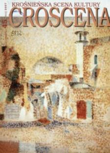 Croscena : krośnieńska scena kultury. 2007, nr 45 (maj)