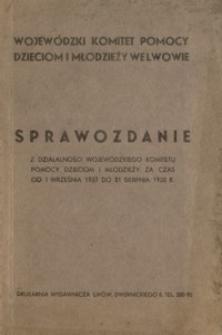 Sprawozdanie z działalności Wojewódzkiego Komitetu Pomocy Dzieciom i Młodzieży za czas od 1 września 1937 do 31 sierpnia 1938 r.