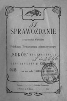 """Sprawozdanie z czynności Wydziału Polskiego Towarzystwa gimnastycznego """"Sokół"""" w Rzeszowie za rok 1903"""