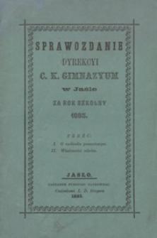 Sprawozdanie Dyrekcyi C. K. Gimnazyum w Jaśle za rok szkolny 1885