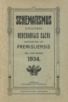 Schematismus Universi Venerabilis Cleri saecularis et regularis Dioecesis Premisliensis rit. lat. pro Anno Domini 1934