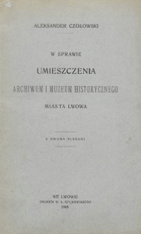 W sprawie umieszczenia Archiwum i Muzeum historycznego miasta Lwowa