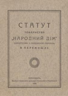 "Statut Tovaristva ""Narodnij Dìm"" : kooperativi z obmeženoû porukoû v Peremišlì"