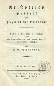 Politik und Fragment der Oeconomik : aus dem Griechischen übersetzt und mit Anmerkungen und einer Analyse des Textes versehen. Abt. 1