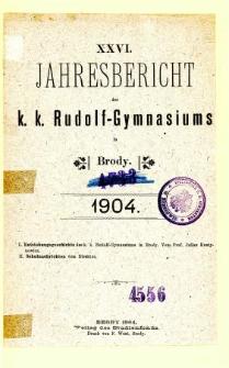Jahresbericht K. K. Rudolfs-Gymnasium in Brody fur das schuljahr 1904