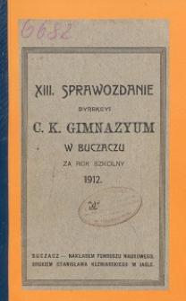 Sprawozdanie Dyrekcyi C. K. Gimnazyum w Buczaczu za rok szkolny 1912
