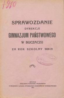 Sprawozdanie Dyrekcyi Państwowego Gimnazjum w Buczaczu za rok szkoln 1920/21