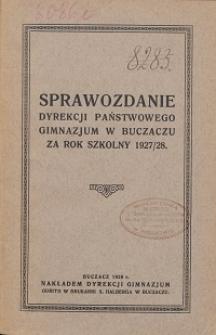 Sprawozdanie Dyrekcyi Państwowego Gimnazjum w Buczaczu za rok szkolny 1927/28