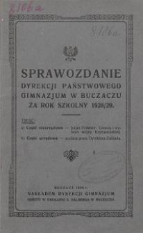 Sprawozdanie Dyrekcyi Państwowego Gimnazjum w Buczaczu za rok szkolny 1928/29