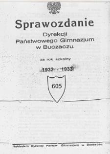 Sprawozdanie Dyrekcji Państwowego Gimnazjum w Buczaczu za rok szkolny 1932/33