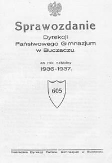 Sprawozdanie Dyrekcji Państwowego Gimnazjum w Buczaczu za rok szkolny 1936/37