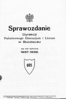Sprawozdanie Dyrekcji Państwowego Gimnazjum i Liceum w Buczaczu za rok szkolny 1937/38
