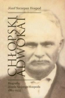 Chłopski adwokat : Józef Hospod 1861-1935