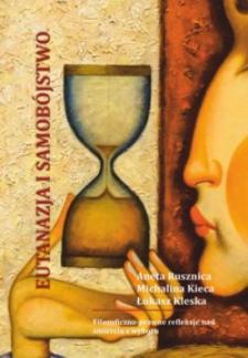 Eutanazja i samobójstwo : filozoficzno-prawne refleksje nad śmiercią z wyboru