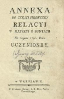 Annexa Do Części Pierwszey Relacyi W Materyi O Buntach Na Seymie 1790. Roku Uczynioney