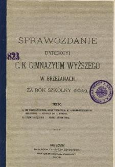 Sprawozdanie Dyrekcyi C. K. Gimnazyum Wyższego w Brzeżanach za rok szkolny 1908/09