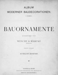 Bauornamente : ausgeführt von Wesche & Ramcke bildhauer