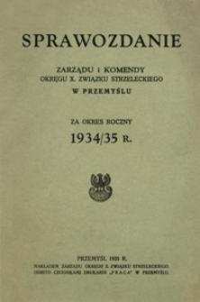 Sprawozdanie Zarządu i Komendy Okręgu X. Związku Strzeleckiego w Przemyślu za okres 1934/35 r.