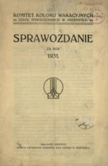 Komitet kolonij wakacyjnych szkół powszechnych w Przemyślu : sprawozdanie za rok 1931