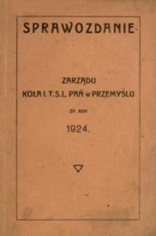 Sprawozdanie Zarządu Koła I. T.S.L. Pań w Przemyślu za rok 1924
