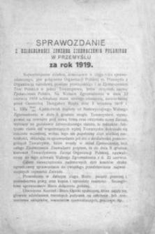 Sprawozdanie z działalności Zarządu Zjednoczenia Polskiego w Przemyślu za rok 1919